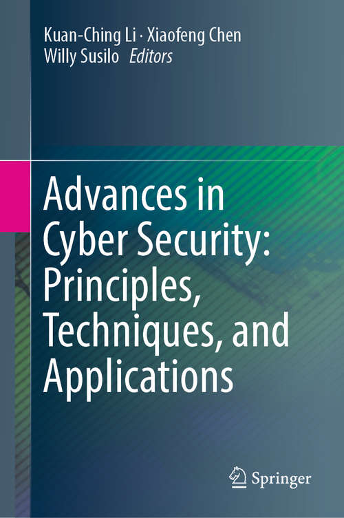 Advances in Cyber Security: Principles, Techniques, and Applications