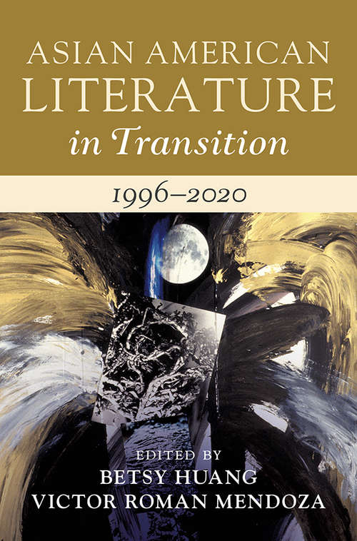 Asian American Literature in Transition, 1996–2020: Volume 4 (Asian American Literature in Transition)
