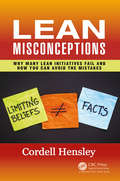 Lean Misconceptions: Why Many Lean Initiatives Fail and How You Can Avoid the Mistakes