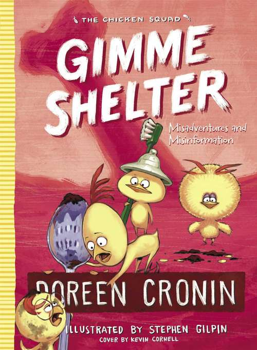 Gimme Shelter: Misadventures and Misinformation (The Chicken Squad #5)