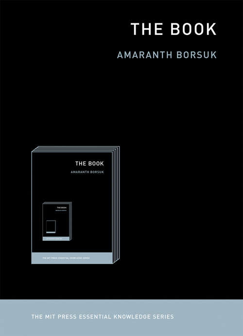 The Book (The MIT Press Essential Knowledge series)