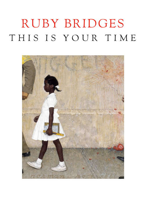 This is Your Time by Ruby Bridges