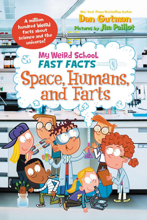 Fast Facts: Space, Humans, and Farts (My Weird School )