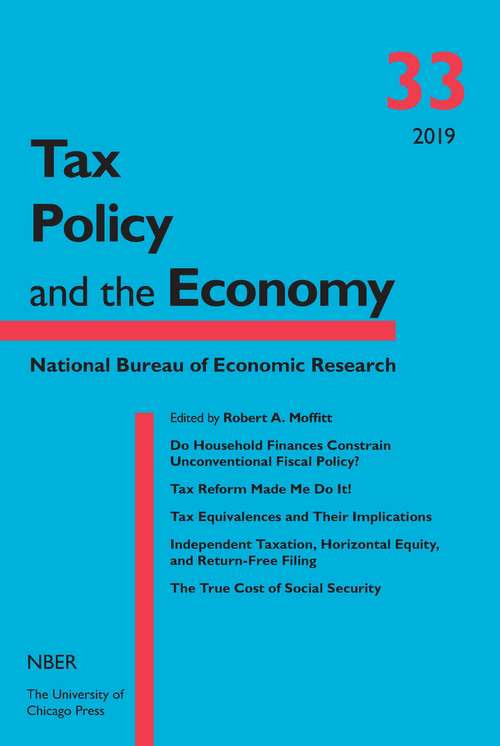Tax Policy and the Economy, Volume 33 (National Bureau of Economic Research Tax Policy and the Economy #33)