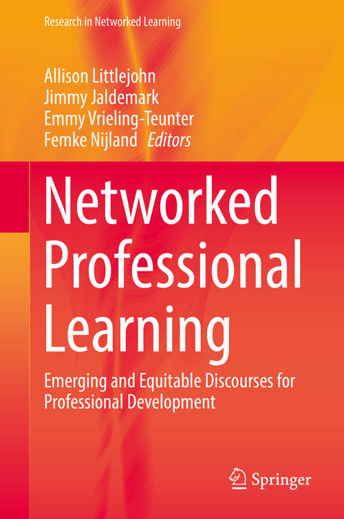 Networked Professional Learning: Emerging and Equitable Discourses for Professional Development (Research in Networked Learning)