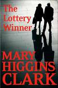 The Lottery Winner: Alvirah And Willy Stories (Alvirah And Willy Stories Ser.)