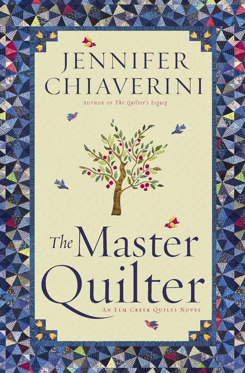 The Master Quilter: An Elm Creek Quilts Novel (The Elm Creek Quilts #6)