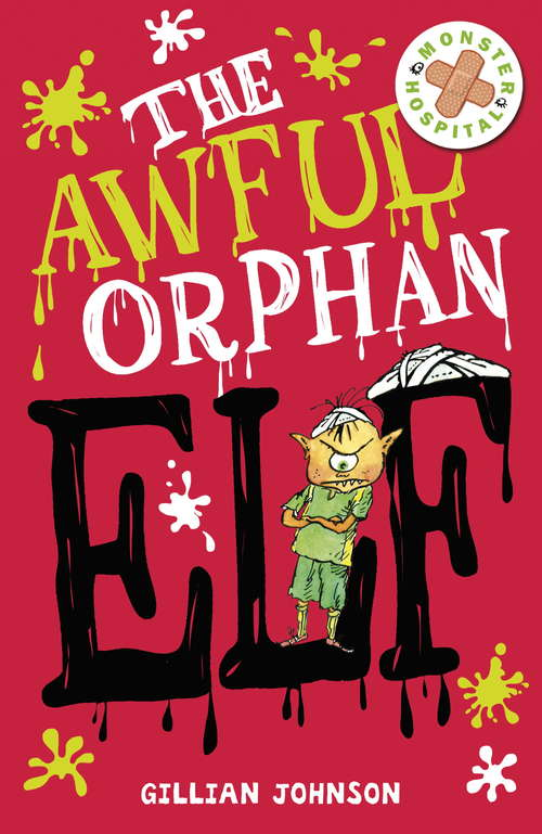 The Awful Orphan Elf: Book 4 (Monster Hospital #4)