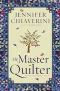The Master Quilter: An Elm Creek Quilts Novel (The Elm Creek Quilts #6)