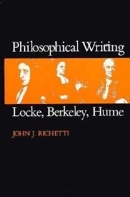 Philosophical Writing: Locke, Berkeley, Hume