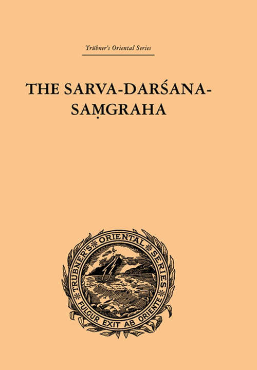The Sarva-Darsana-Pamgraha: Or Review of the Different Systems of Hindu Philosophy