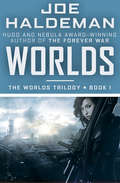 Worlds: A Novel Of The Near Future (The Worlds Trilogy #1)