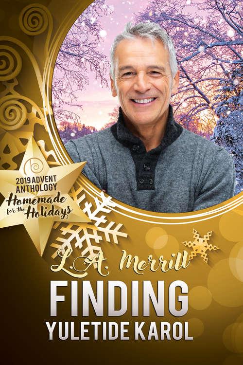 Finding Yuletide Karol (2019 Advent Calendar | Homemade for the Holidays #7)