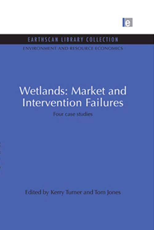 Wetlands: Four case studies (Environmental and Resource Economics Set)