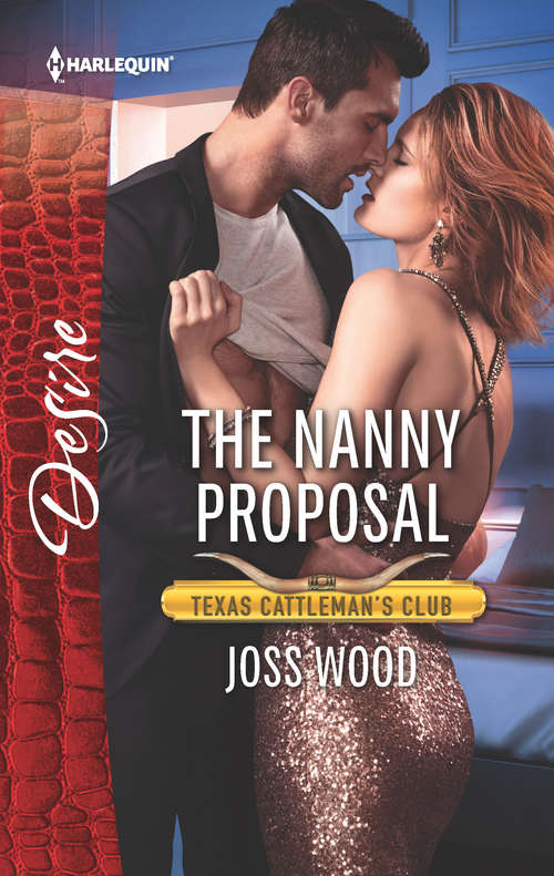 The Nanny Proposal: The Nanny Proposal (texas Cattleman's Club: The Impostor) / Reunion With Benefits (the Jameson Heirs) (Texas Cattleman's Club: The Impostor #6)