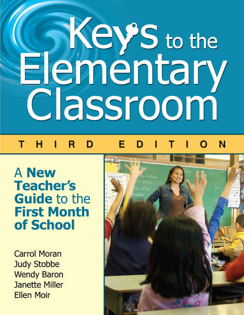 Keys to the Elementary Classroom: A New Teacher's Guide to the First Month of School