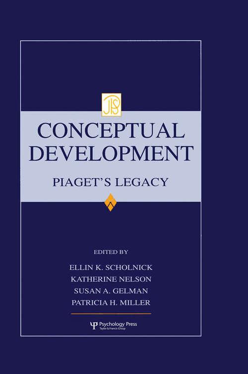 Conceptual Development: Piaget's Legacy (Jean Piaget Symposia Series)