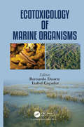Ecotoxicology of Marine Organisms