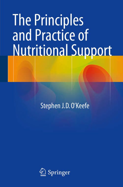 The Principles and Practice of Nutritional Support