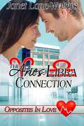 The Aries-Libra Connection (Opposites in Love, Medical Zodiac Romances #1)