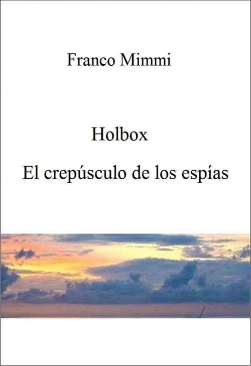 Holbox - El crepúsculo de los espías