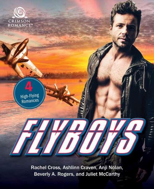 Flyboys: 4 High-Flying Romances