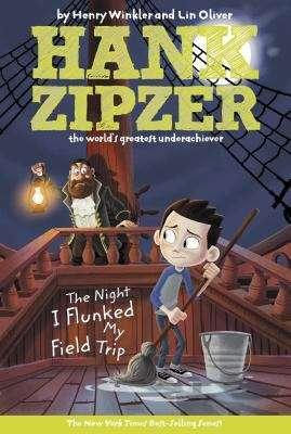 The Night I Flunked My Field Trip (Hank Zipzer, the World's Greatest Underachiever  #5)