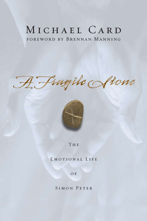 A Fragile Stone: The Emotional Life of Simon Peter (Other Guides)