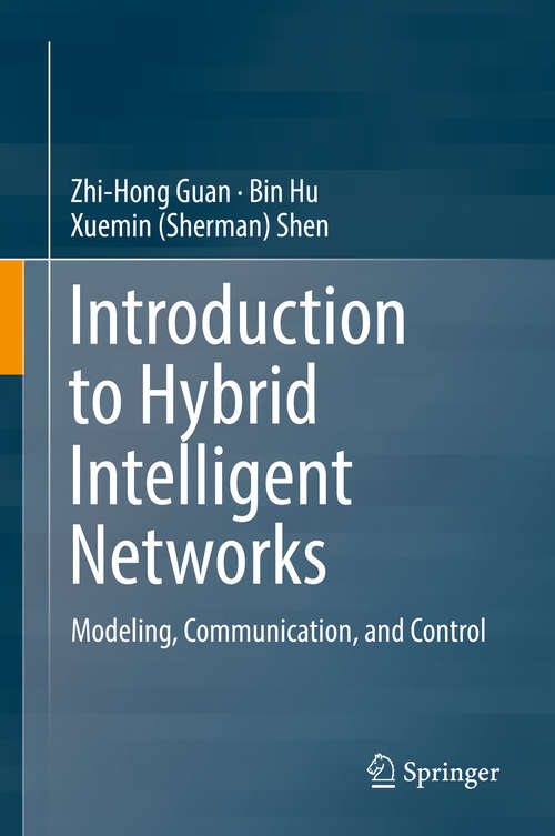 Introduction to Hybrid Intelligent Networks: Modeling, Communication, and Control