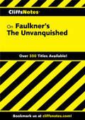 CliffsNotes on Faulkner's The Unvanquished