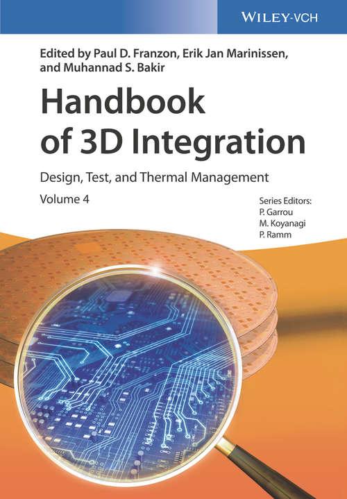 Handbook of 3D Integration: Volume 4: Design, Test, and Thermal Management