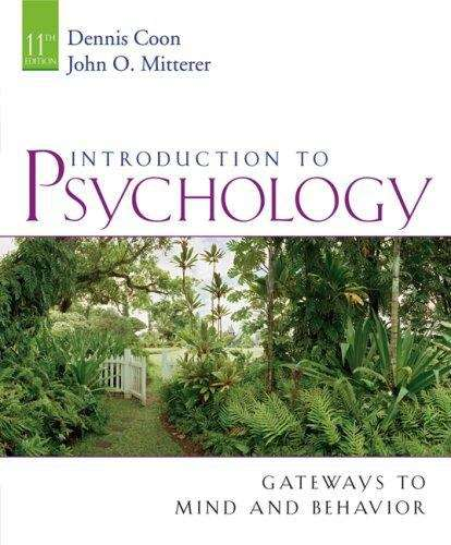 Introduction to Psychology: Gateways to Mind and Behavior (11th Edition)