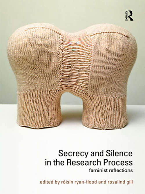 Secrecy and Silence in the Research Process: Feminist Reflections (Transformations)
