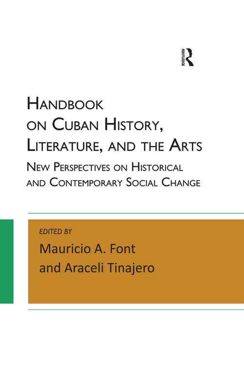 Handbook on Cuban History, Literature, and the Arts: New Perspectives on Historical and Contemporary Social Change