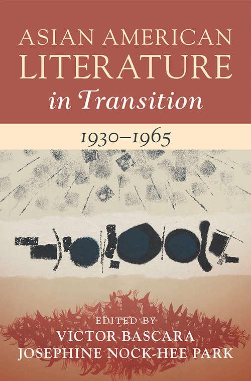 Asian American Literature in Transition, 1930–1965: Volume 2 (Asian American Literature in Transition)