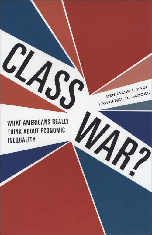 Class War? What Americans Really Think about Economic Inequality