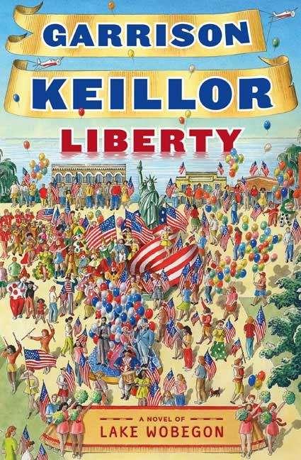 Liberty: A Lake Wobegon Novel