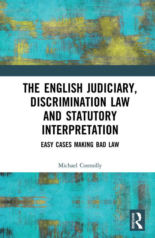 The Judiciary, Discrimination Law and Statutory Interpretation: Easy Cases Making Bad Law