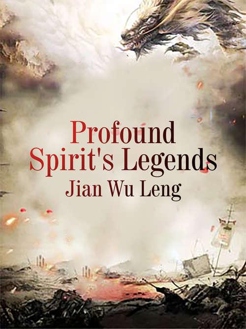 Profound Spirit's Legends: Volume 6 (Volume 6 #6)