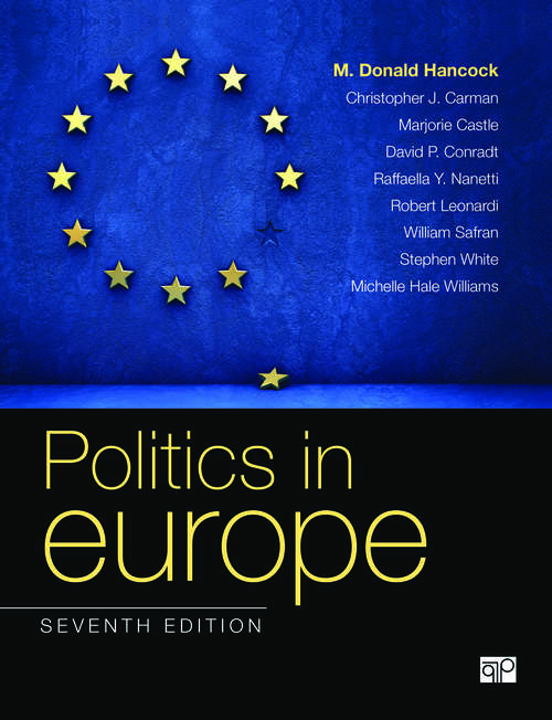 Politics in Europe: An Introduction To The Politics Of The United Kingdom, France, Germany, Italy, Sweden, Russia, And The European Union (Studies In Russia And East Europe Ser.)