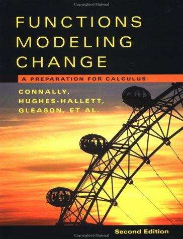 Functions Modeling Change: A Preparation for Calculus (2nd Edition)