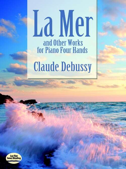 La Mer: And Other Works for Piano Four Hands