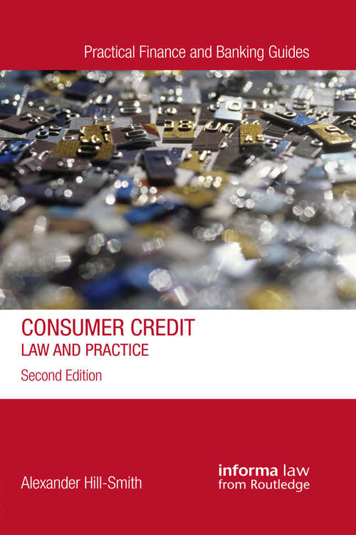 Consumer Credit: Law and Practice (Practical Finance and Banking Guides)