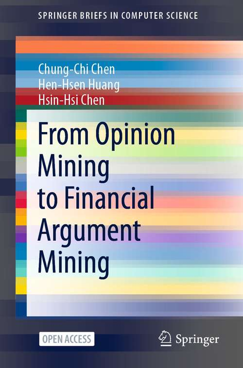From Opinion Mining to Financial Argument Mining (SpringerBriefs in Computer Science)