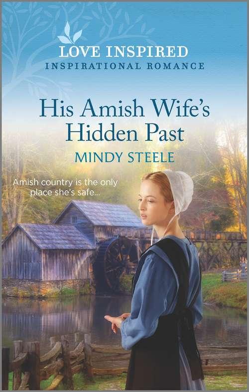 His Amish Wife's Hidden Past: An Uplifting Inspirational Romance