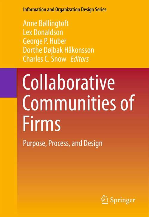 Collaborative Communities of Firms: Purpose, Process, and Design (Information and Organization Design Series #9)