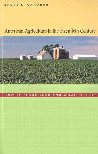American Agriculture in theTwentieth Century: How It Flourished and What It Cost