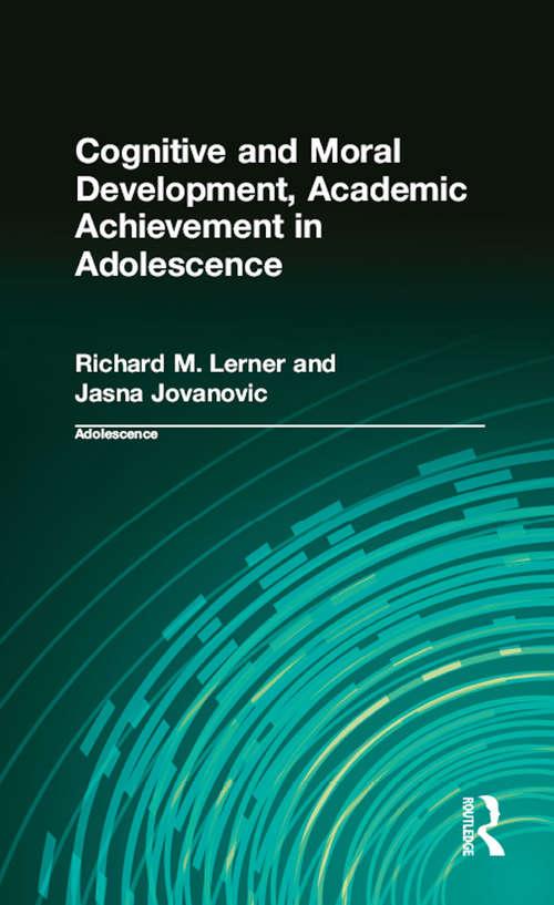 Cognitive and Moral Development, Academic Achievement in Adolescence (Adolescence #2)