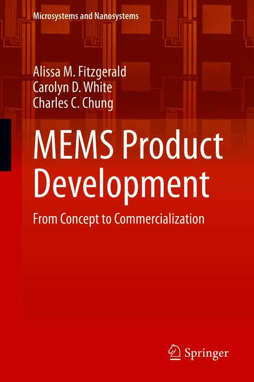 MEMS Product Development: From Concept to Commercialization (Microsystems and Nanosystems)