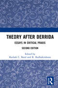 Theory after Derrida: Essays in Critical Praxis
